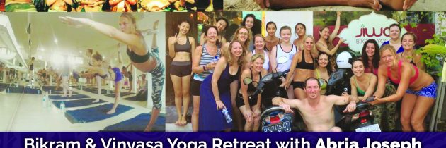 Bikram & Vinyasa Yoga Retreat with Abria Joseph – Bali – May 2016
